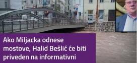 Ako Miljacka odnese mostove, Halid će biti priveden na ispitivanje!
